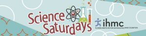 IHMC Science Saturdays